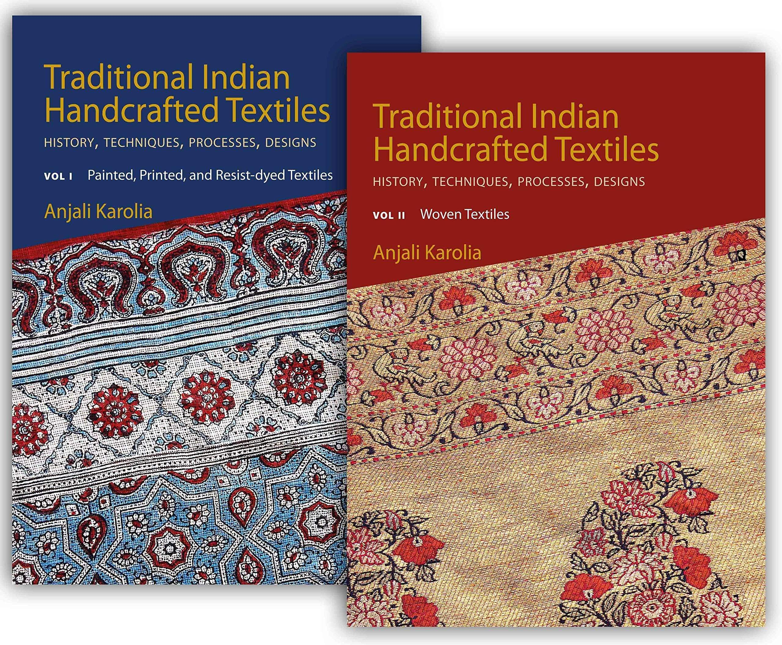 Traditional Indian Handcrafted Textiles: History, Techniques, Processes, and Designs -Vol. I & II