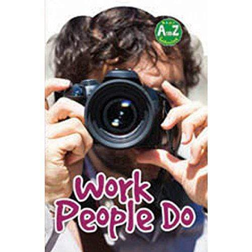 Work People Do ( A to Z Learning Series)