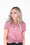 TIRED TEE - DUSTY ROSE