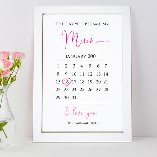 Personalised The Day You Became My Mum Calendar Print