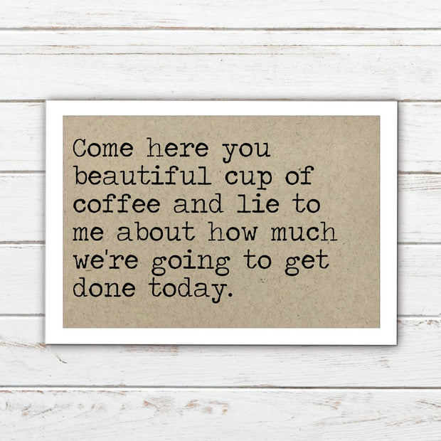 Come here you Beautiful Cup of Coffee - Magnet by Says the One