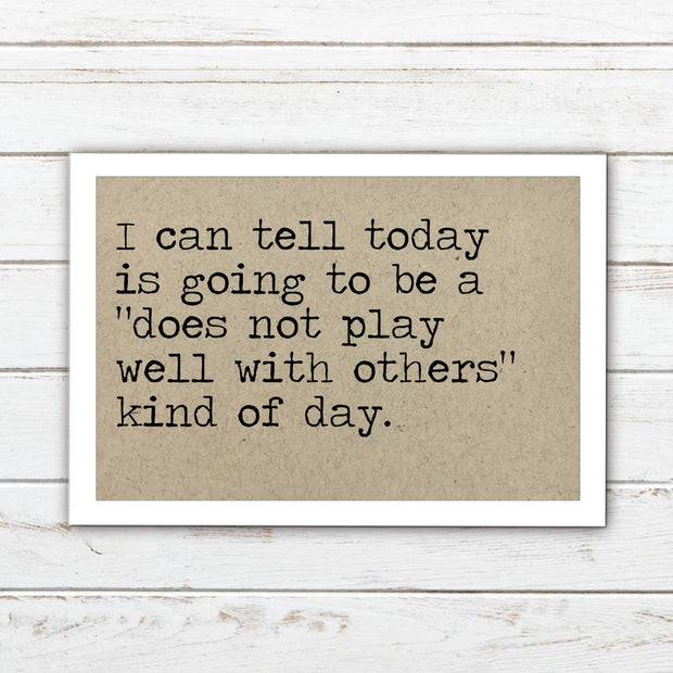 A Does Not Play Well with Others Kind of Day - Magnet by Says the One
