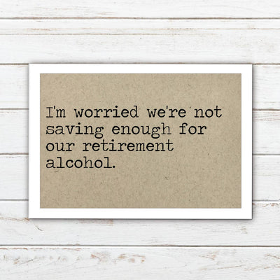 I'm worried we're not saving enough for our retirement alcohol - Magnet by Says the One