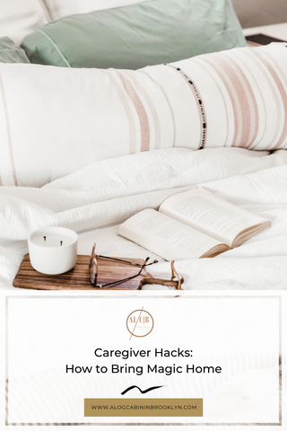 Caregiver Hacks: How to Bring Magic Home