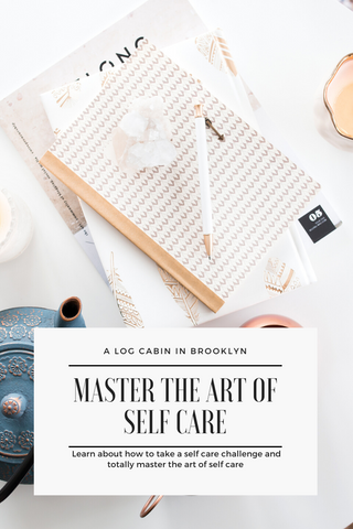 How to Totally Master the Art of Self Care