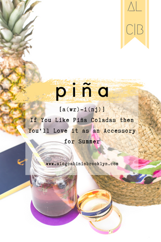 Piña Coladas - An Accessory for Summer