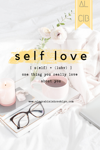 Self Love: One thing you really Love about you