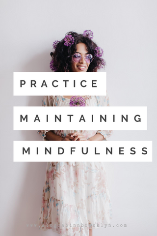 5 Practices for Maintaining Mindfulness in Hard Times