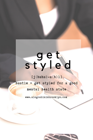 Hustle + Get Styled for a Good Mental Health State