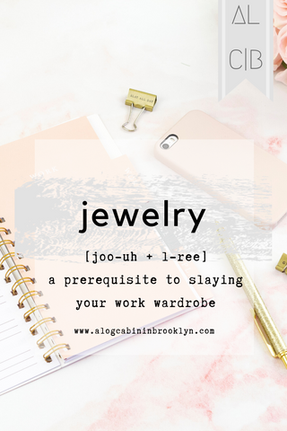 JEWELRY 101: Prerequisite to Slaying Your Work Wardrobe