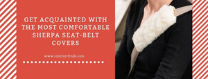 Get Acquainted With The Most Comfortable Sherpa Seatbelt Covers