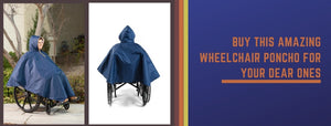 Buy This Amazing Wheelchair Poncho For Your Dear Ones