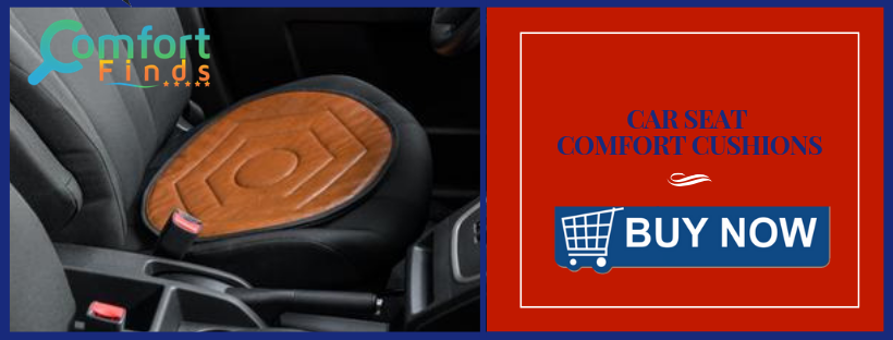 Make Your Journeys Comfortable With Car Seat Comfort Cushion