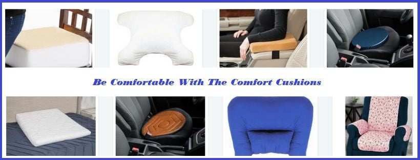 Be Comfortable With The Comfort Cushions