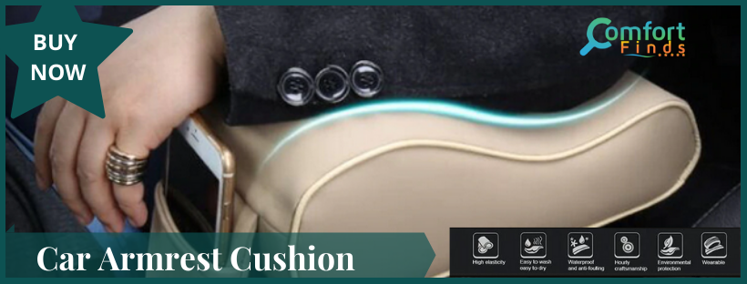 Get To Know About The Auto Armrest Cushion