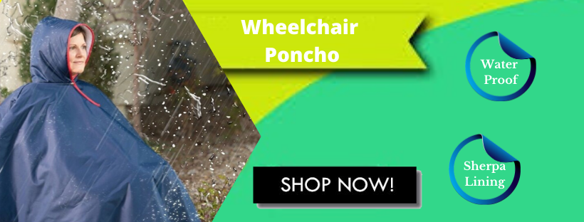 Know More About The Wheelchair Poncho