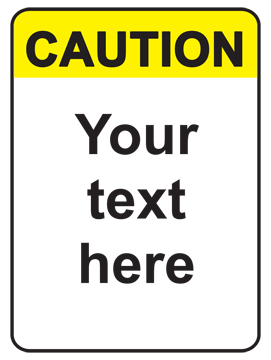 Caution Sign : Your Text