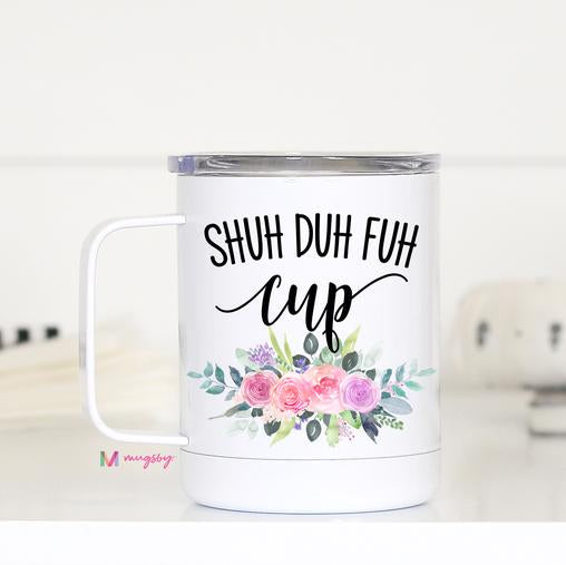 M17TCWH TRAVEL MUG WITH LID SHU-DU-FUH-UP