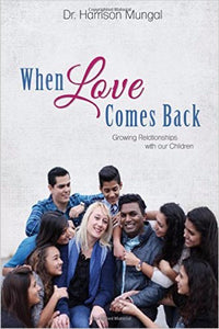 When Love Comes Back: Growing Relationships with our Children