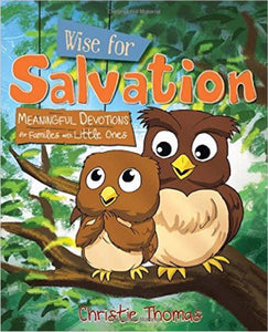 Wise For Salvation: Meaningful Devotions for Families with Little Ones