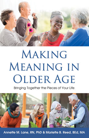 Making Meaning in Older Age:Bringing Together the Pieces of Your Life