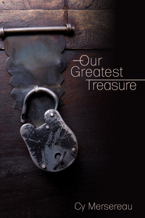 Our Greatest Treasure