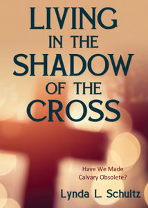Living in the Shadow of the Cross