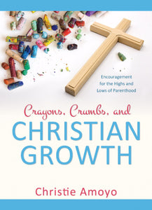 Crayons, Crumbs, and Christian Growth
