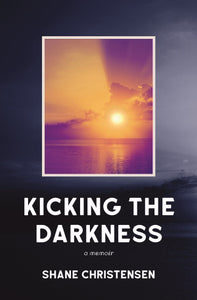 Kicking the Darkness