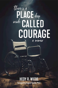 There's a Place Deep inside Called Courage