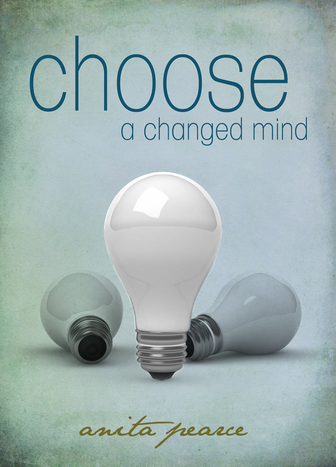 Choose a Changed Mind