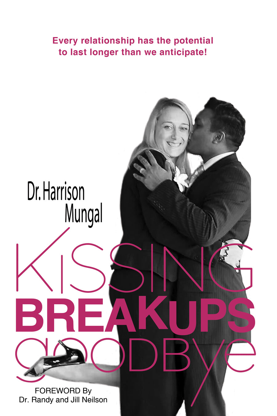 Kissing Breakups Goodbye: <br><small>Every Relationship Has the Power to Last Longer than We Anticipate!</small>