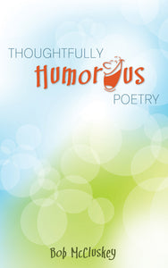 Thoughtfully Humorous Poetry