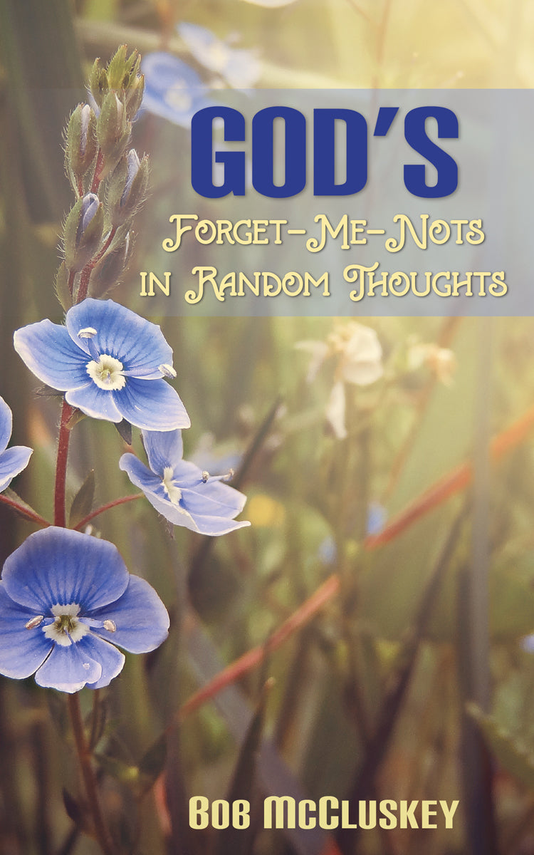 God's Forget-Me-Nots in Random Thoughts