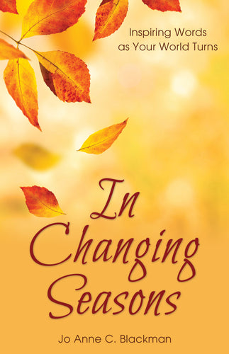 In Changing Seasons: <br><small>Inspiring Words as Your World Turns</small>