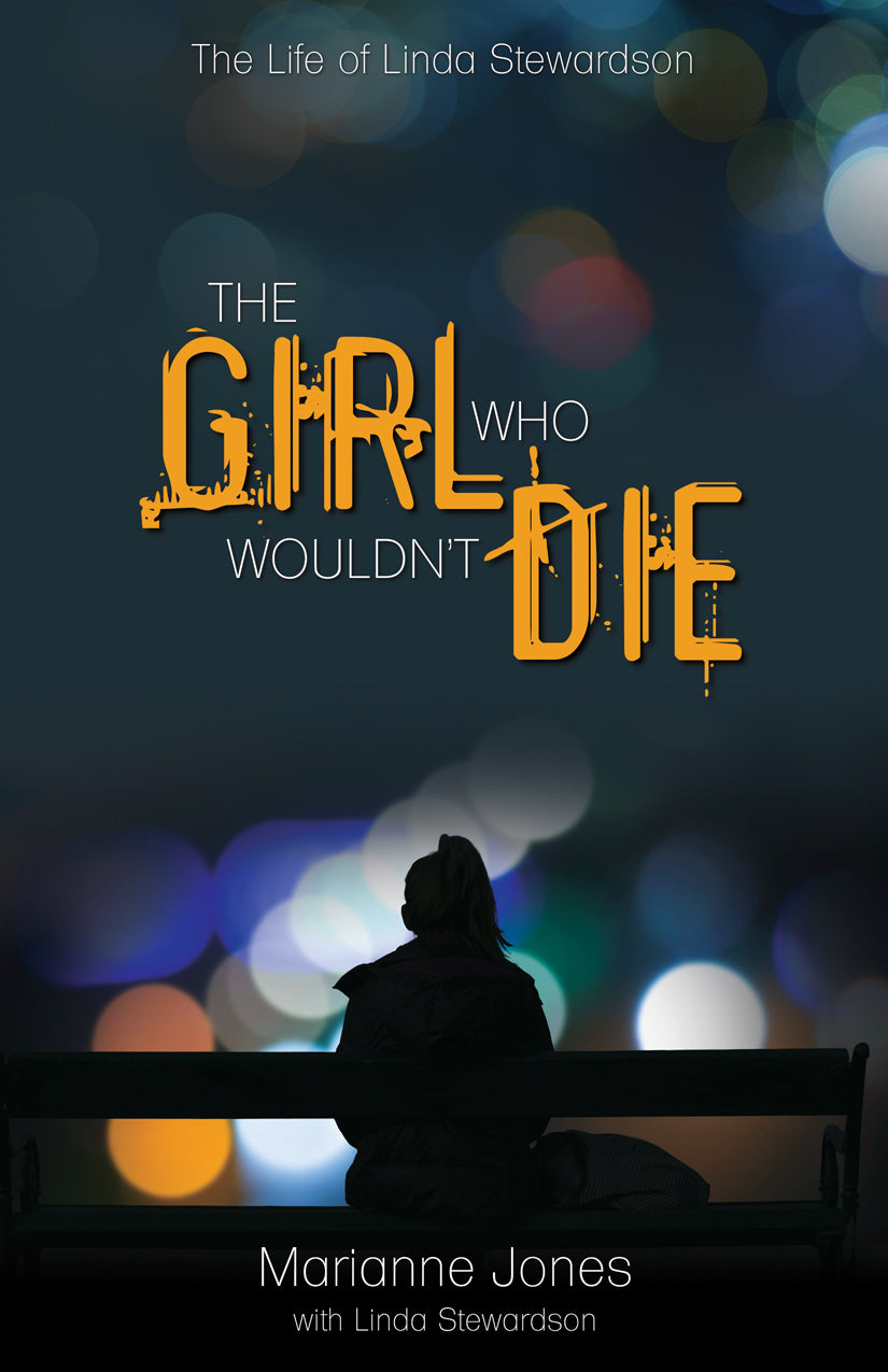 The Girl Who Wouldn't Die:<br><small>The Life of Linda Stewardson</small>