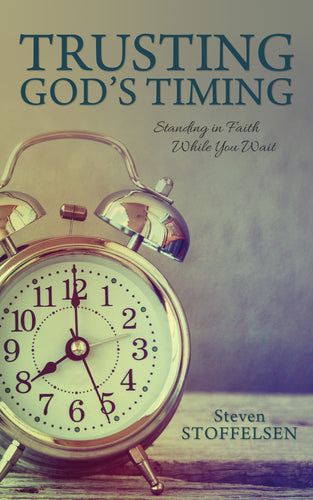Trusting God's Timing:<br><small>Standing in Faith While You Wait</small>