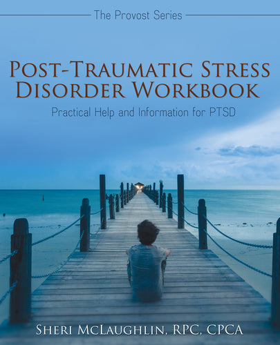 Post-Traumatic Stress Disorder Workbook:<br><small>Practical Help and Information for PTSD</small>