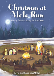 Christmas At Mole Run:<br><small>A Daily Advent Story for Children</small>