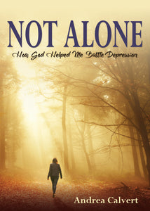 Not Alone:<br><small>How God Helped Me Battle Depression</small>