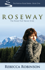 Roseway:<br><small>The Road That Never Ends</small>