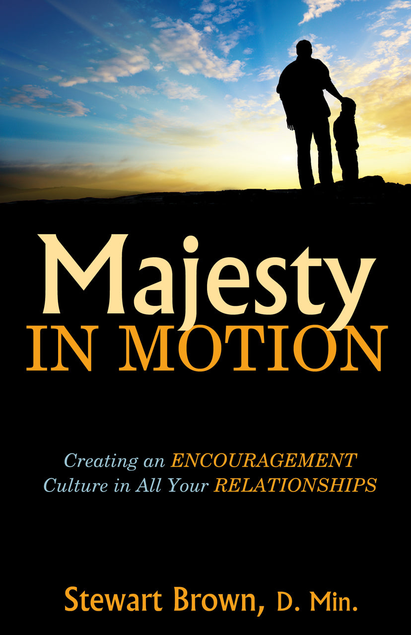 Majesty in Motion:<br><small>Creating an Encouragement Culture in All Your Relationships</small>