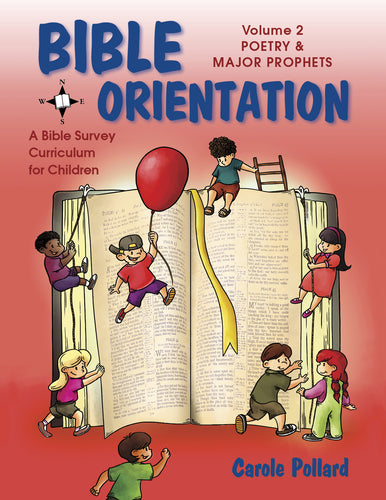Bible Orientation, Volume 2:<br><small>Poetry & Major Prophets: A Bible Survey Curriculum for Children</small>