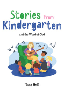 Stories from Kindergarten and the Word of God