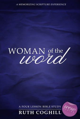 Woman of the Word: <br><small>A Four Lesson Bible Study</small>