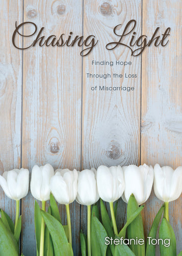 Chasing Light:<br><small>Finding Hope through the Loss of Miscarriage</small>