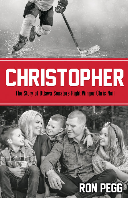 Christopher:<br><small>The Story of Ottawa Senators Right Winger Chris Neil</small>