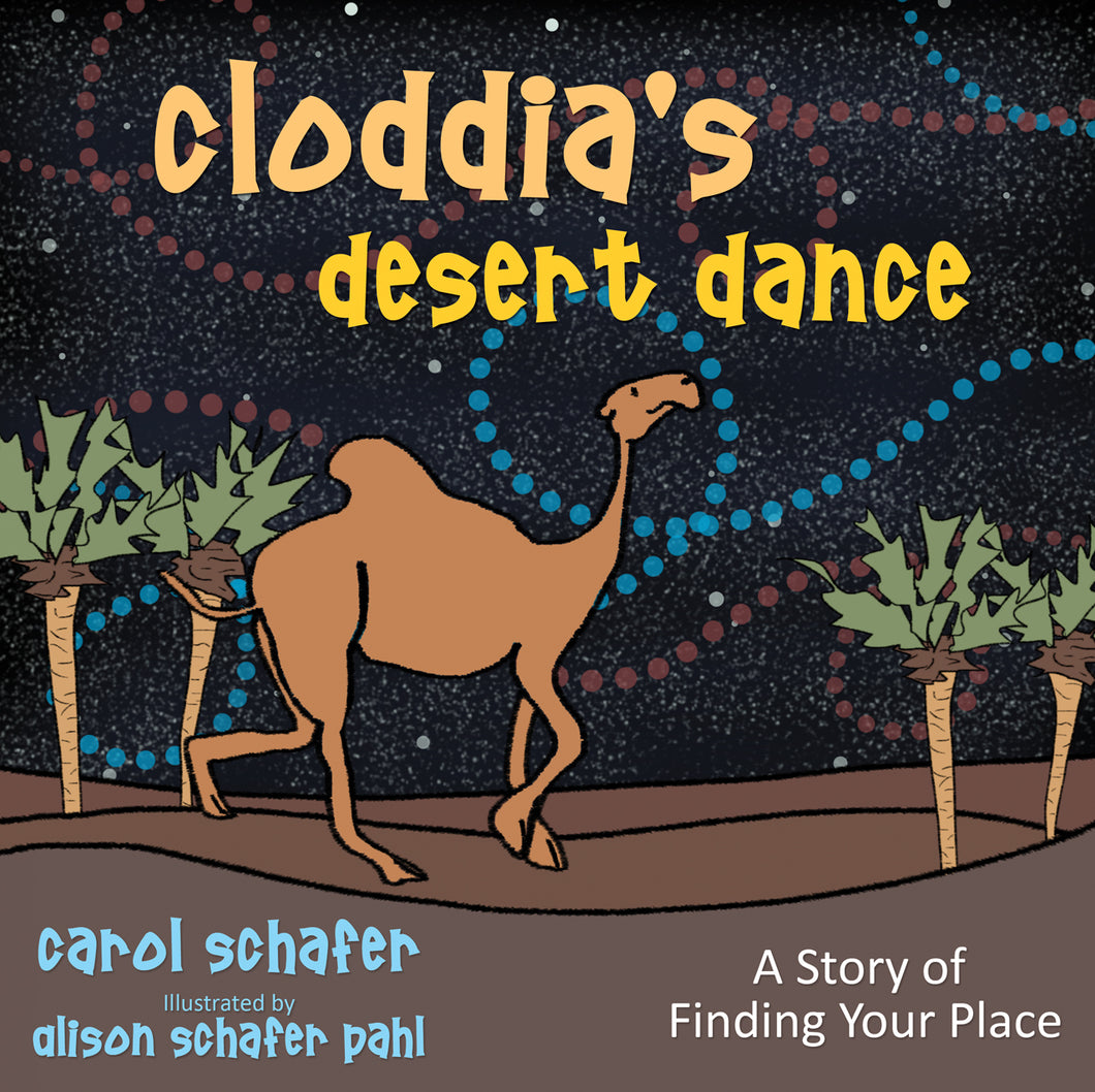 Cloddia's Desert Dance:<br><small>A Story of Finding Your Place</small>