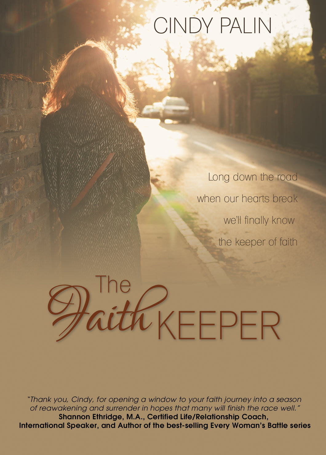 The Faith Keeper:<br><small>Long Down the Road Where Our Hearts Break</small>
