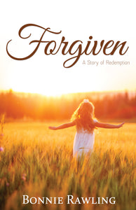 Forgiven:<br><small>A Story of Redemption</small>